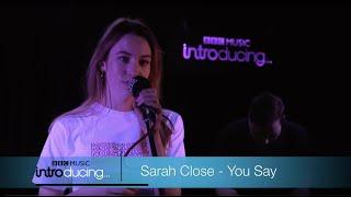 BBC Music Introducing Sarah Close - You Say