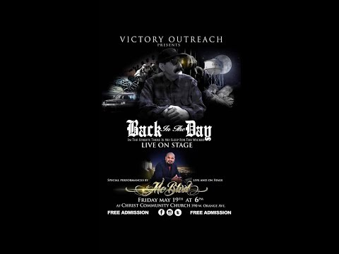Victory Outreach Huntington Park Presents: Back In The Day Drama