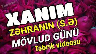 Xanım Zəhranın (s.ə) mövlud günü - Təbrik videosu