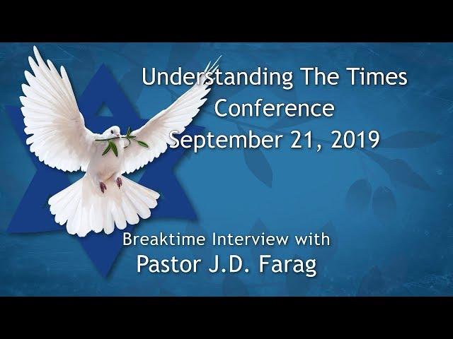 Understanding the Times Conference 2019 Breaktime Interview – Pastor J.D. Farag