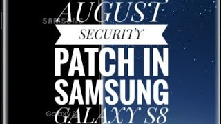 How to install August Security Patch In Samsung Galaxy S8