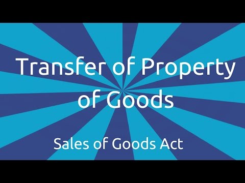 Transfer of Property of Goods | Transfer of Ownership and De