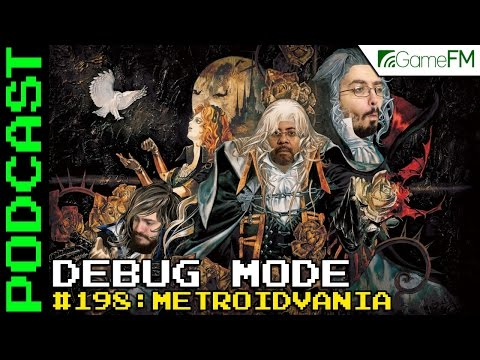 Debug Mode #198: Metroidvania - Podcast