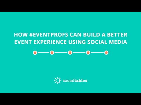Webinar: How #EventProfs Can Build a Better Event Experience Using Social Media