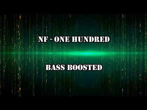 NF - ONE HUNDRED (BASSBOOSTED)