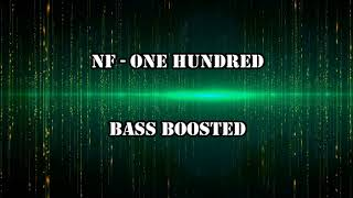 NF - ONE HUNDRED (BASSBOOSTED)