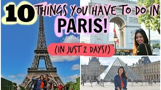 10 Things You Have to Do in Paris - if you only have 2 Days!