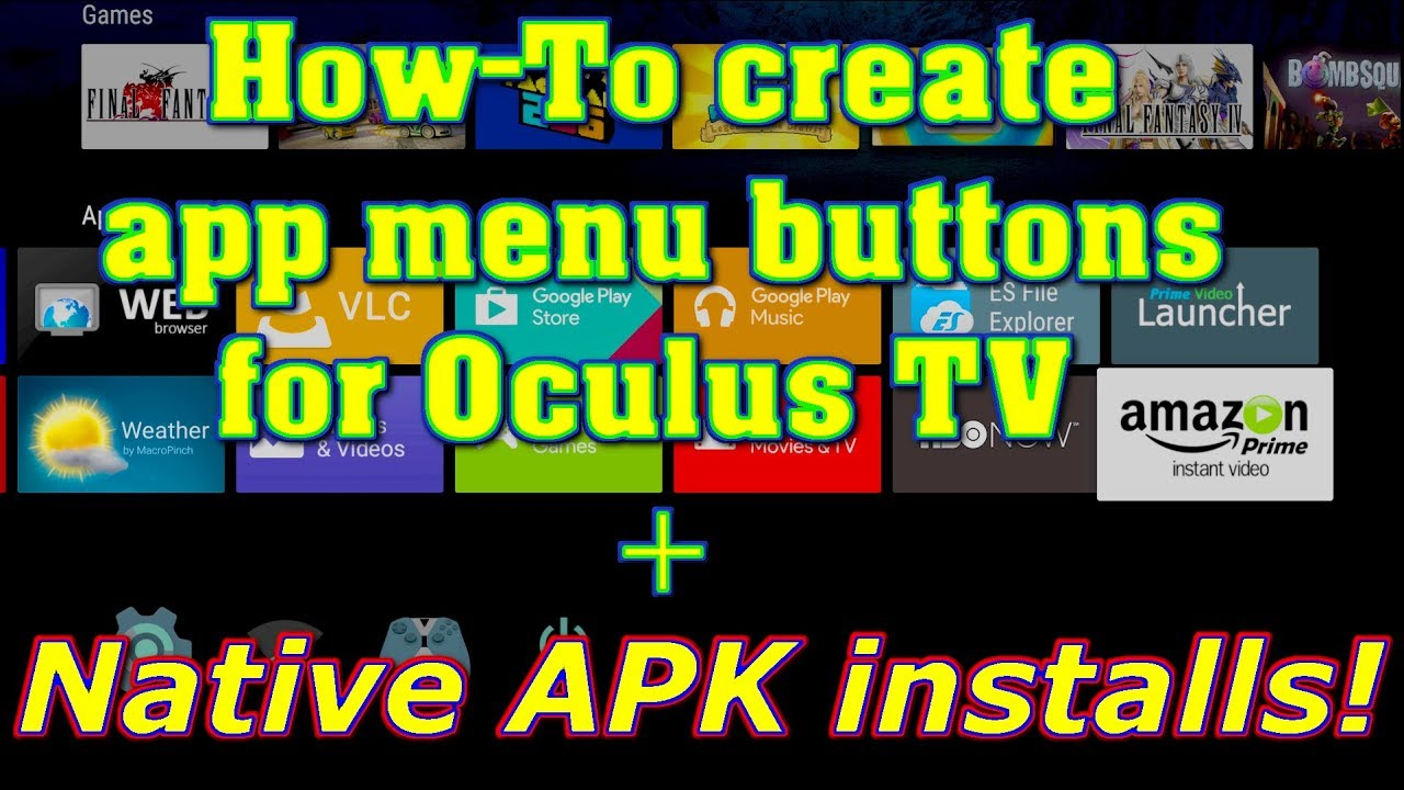 Native APK installs and Oculus TV menu shortcuts on the Oculus Go!