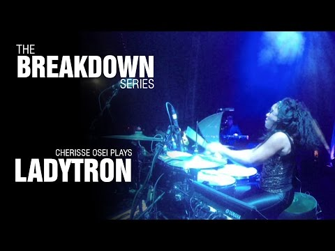 The Break Down Series - Cherisse Osei plays Ladytron