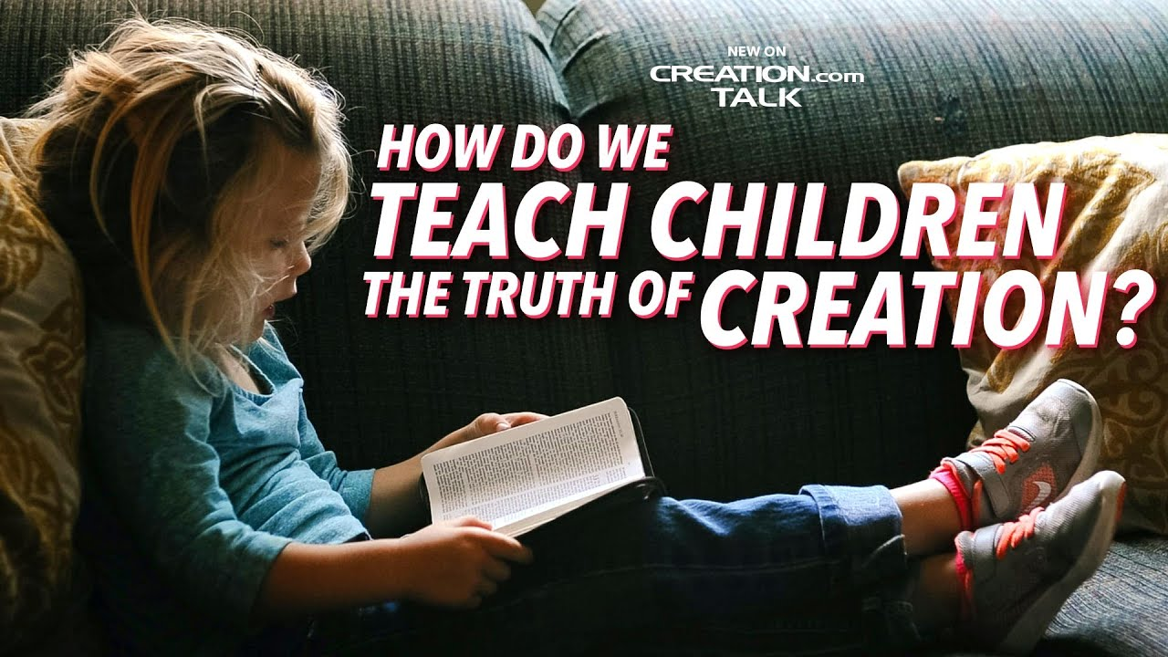 How We Teach Children the Truth of Creation
