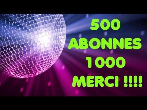 500 ABONNES !!! MERCI A TOUS!!