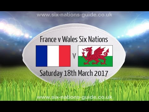 FRANCE vs WALES - Rugby 6 Nations 2017