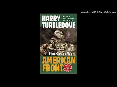 Harry Turtledove - The Great War: American Front - Audiobook part 1 (Southern Victory series book 2)