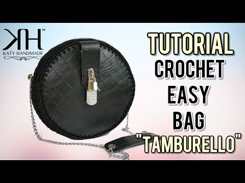 "TUTORIAL BORSA ""Tamburello"" UNCINETTO - Collab. w/INTRECCI PREZIOSI ● Katy Handmade"