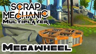 The Megawheel - Scrap Mechanic Multiplayer Gameplay - Let's Play Part 10
