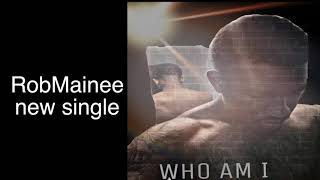 RobMainee - Who Am I audio