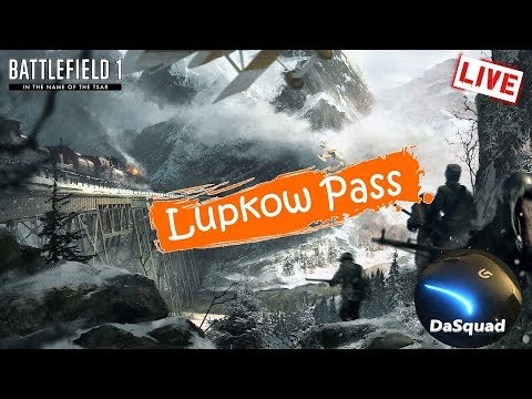 🔴LIVE ➤ Lupkow Pass Live for Premium Pass ➤ Battlefield 1