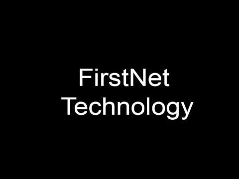 Part THREE  FirstNet Technology