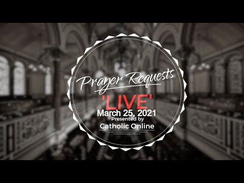 Prayer Requests Live for Thursday, March 25th, 2021 HD