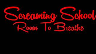 Download Mp3 Screaming School - Room To Breathe