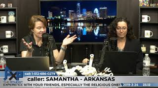 Exorcism Real? | Samantha - Arkansas | Atheist Experience 23.12