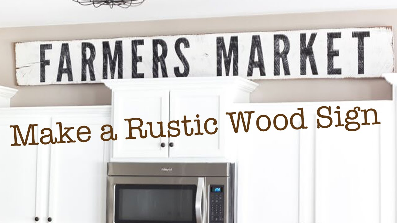 Make A Rustic Wood Sign Farmhouse Sign Tutorial Fixer Upper