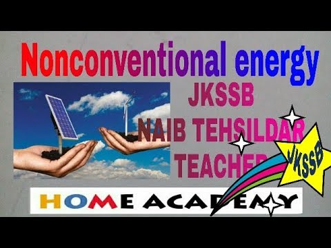 non conventional  energy sources for jkssb by home academy part 01