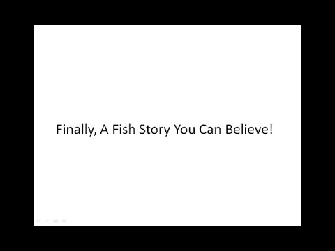 Finally, A Fish Story You Can ...