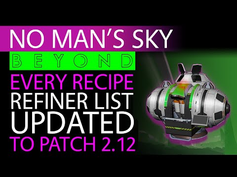 No Man's Sky Full Refiner List Updated To 2.12   Every Refining Recipe   Xaine's World NMS Beyond