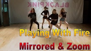 BLACKPINK 'Playing With Fire' mirrored & zoomed Dance Practice