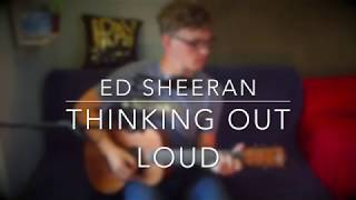 Thinking Out Loud by Ed Sheeran - Acoustic Cover by Mr Jamie Ray