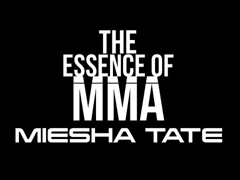 The Essence of MMA featuring  Miesha Tate