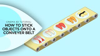 How to Stick Objects onto a Conveyer Belt in Cinema 4D