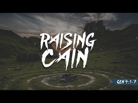 07/07/2017 - Raising Cain