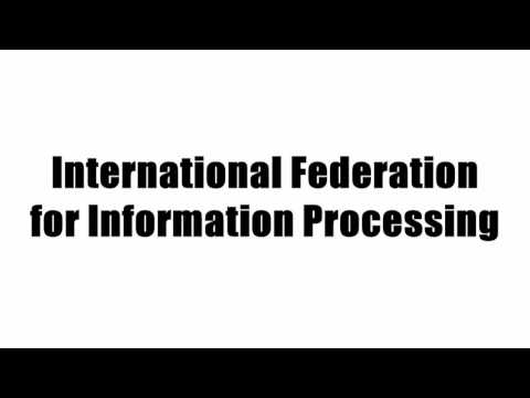 International Federation for Information Processing