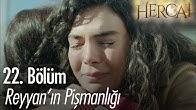 Reyyan'ın pişmanlığı... - Hercai 22. Bölüm