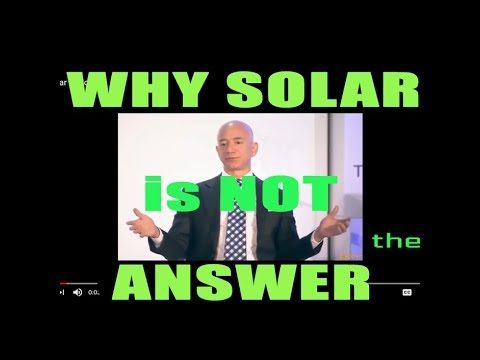 Why Solar Is Not The Answer