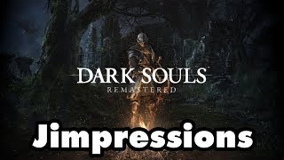 Dark Souls Remastered - Blighttown's A Shithole At Any Framerate (Jimpressions) (Video Game Video Review)