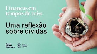 Uma reflexão sobre dívidas | Pr. Pedro Leal Junior