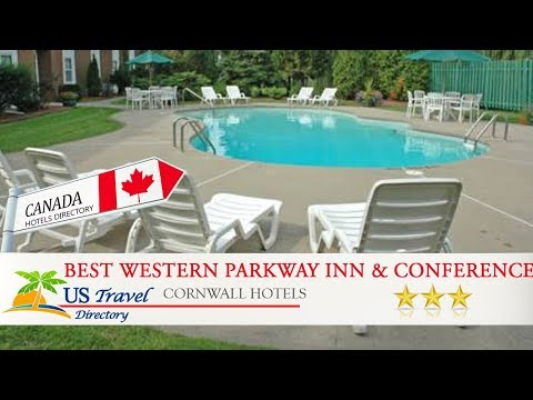 Best Western Parkway Inn & Conference Centre - Cornwall Hotels, Canada