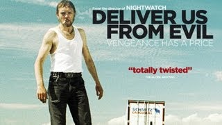 DELIVER US FROM EVIL - Official UK trailer [on DVD 9th April]
