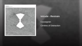 Intrude - Restrain