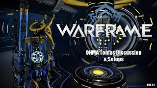 Warframe: OHMA Tonfas Discussion & Setups (U19.7.1)
