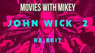 John Wick: Chapter 2 (2017) Re-Edit - Movies with Mikey