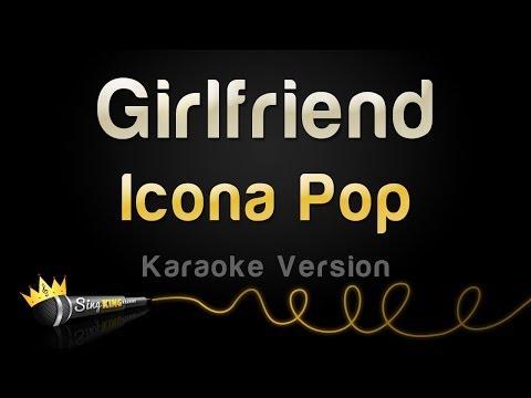 Icona Pop - Girlfriend (Karaoke Version)