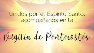 VIGILIA PENTECOSTÉS UNICAH