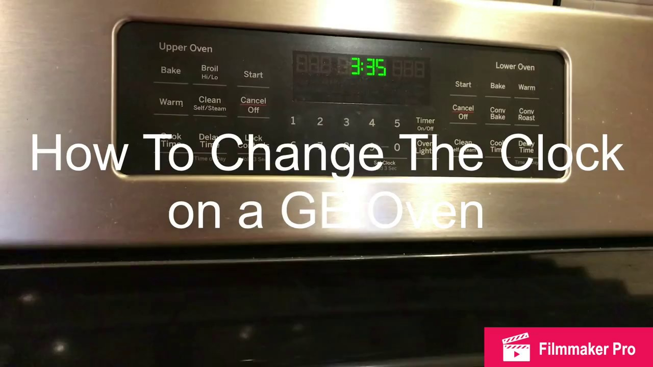 How To Change The Clock Time On A Ge Oven Youtube