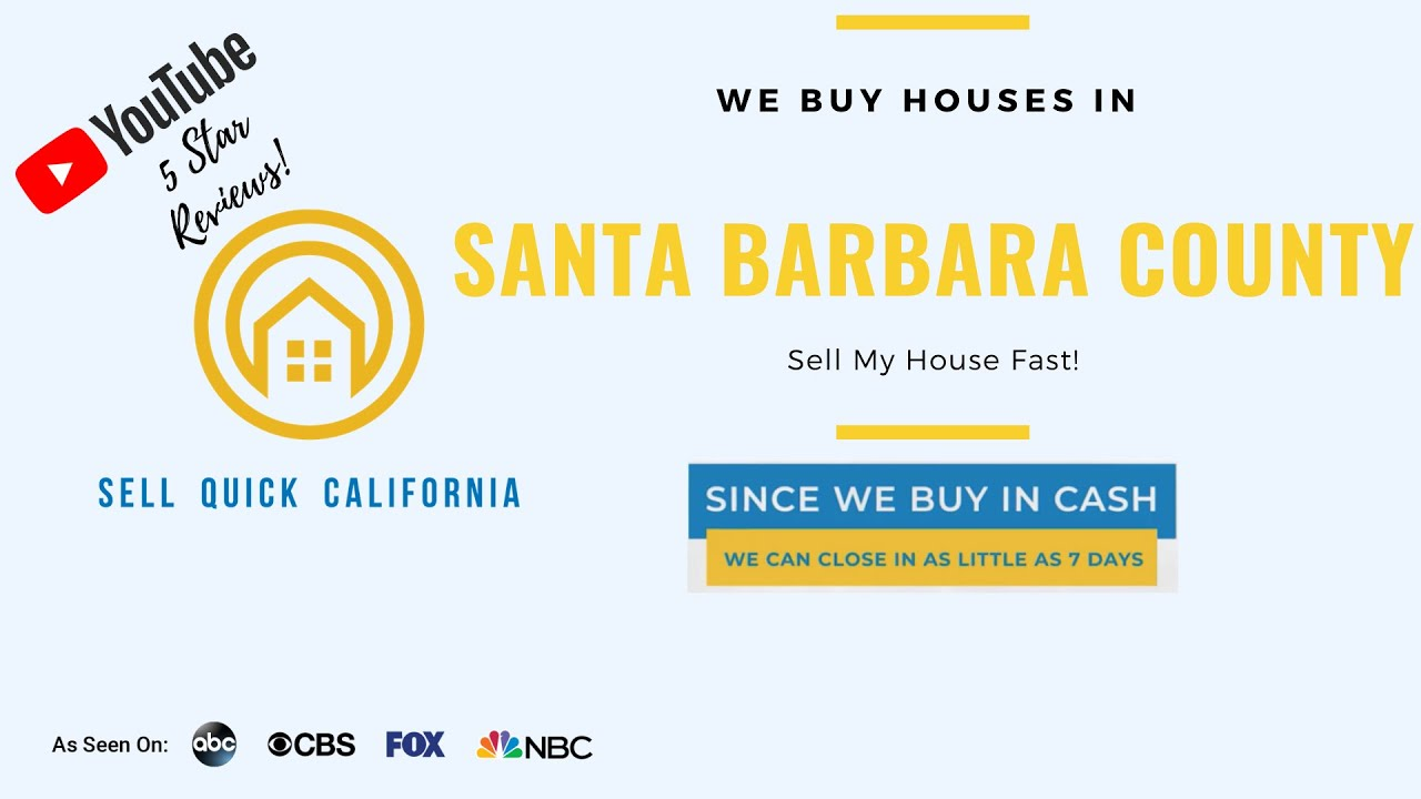 "We Buy Houses In Santa Barbara County  | Asking to ""Sell My House Fast?"""