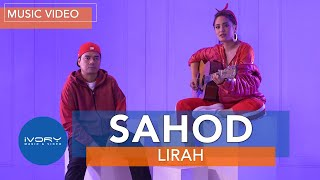 LIRAH - Sahod (Official Music Video)