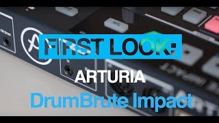 First Look: Arturia DrumBrute Impact